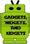 Gadgets, Widgets, and Kidgets 