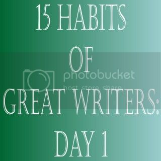 15 Habits of Great Writers Day 1