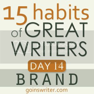 15 Habits of Great Writers Day 14 Brand