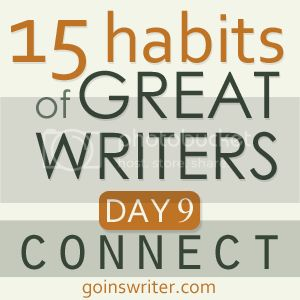 15 Habits of Great Writers Day 9 Connect