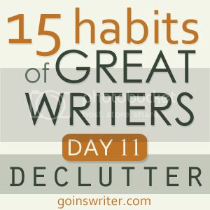 15 habits of great writers Day 11 declutter