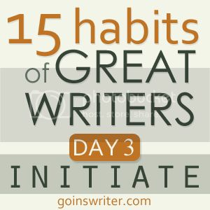 15 habits of great writers day 3 initiate