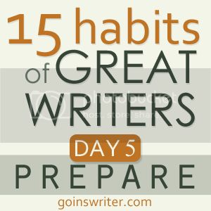 15 Habits of Great Writers Day 5 prepare
