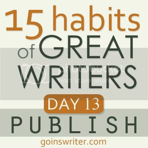 15 Habits of Great Writers Day 13 Publish