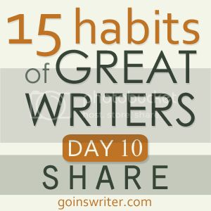 15 Habits of Great Writers Day 10 Share